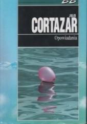 Okładka książki Opowiadania Julio Cortázar