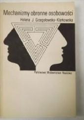 Okładka książki Mechanizmy obronne osobowości Helena Grzegołowska-Klarkowska
