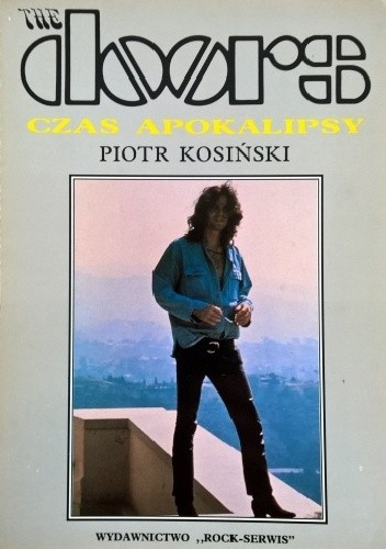 Okładka książki The Doors. Czas Apokalipsy Piotr Kosiński