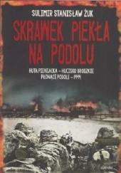 Okładka książki Skrawek piekła na Podolu Sulimir Stanisław Żuk