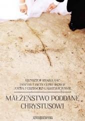 Okładka książki Małżeństwo poddane Chrystusowi Krzysztof Kralka