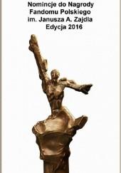 Okładka książki Opowiadania nominowane do Nagrody Zajdla za rok 2015 Marcin Przybyłek,Robert M. Wegner,Przemysław Zańko,Dorota Dziedzic-Chojnacka,Magdalena Kucenty