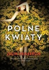 Okładka książki Polne kwiaty Julia Heaberlin