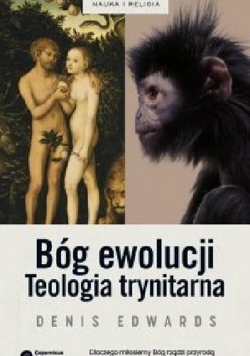 Okładka książki Bóg ewolucji. Teologia trynitarna Denis Edwards