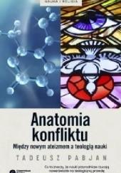 Okładka książki Anatomia konfliktu. Między nowym ateizmem a teologią nauki