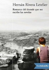 Okładka książki Romance del duende que me escribe las novelas Hernán Rivera Letelier