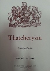 Okładka książki Thatcheryzm. Zarys przypadku Tomasz Pichór