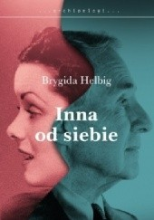 Okładka książki Inna od siebie Brygida Helbig