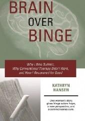 Okładka książki Brain over binge Kathryn Hansen