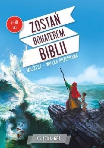 Okładka książki Mojżesz – wielka przeprawa Paul Beaupère
