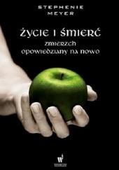 Okładka książki Życie i śmierć. Zmierzch opowiedziany na nowo Stephenie Meyer