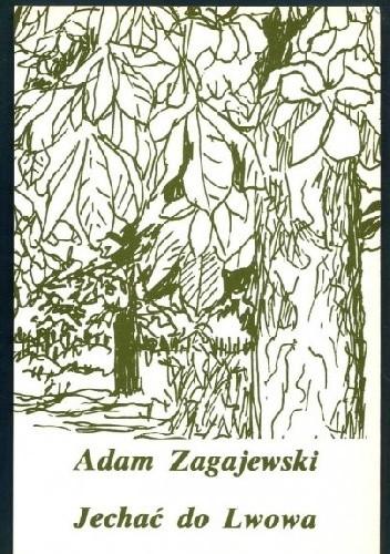 Okładka książki Jechać do Lwowa i inne wiersze Adam Zagajewski