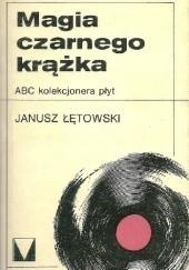 Okładka książki Magia czarnego krążka. ABC kolekcjonera płyt Janusz Łętowski