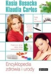 Okładka książki Encyklopedia zdrowia i urody Klaudia Carlos,Katarzyna Bosacka