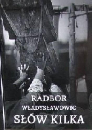 Okładka książki Słów kilka Radbor Władysławowic