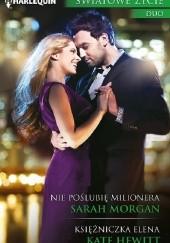 Okładka książki Nie poślubię milionera. Księżniczka Elena Sarah Morgan,Kate Hewitt