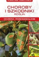 Okładka książki Choroby i szkodniki roślin. Ochrona, przeciwdziałanie Michał Mazik