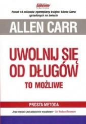 Okładka książki Uwolnij się od długów. To możliwe Allen Carr