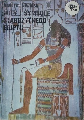 Okładka książki Mity i symbole starożytnego Egiptu Andrzej Niwiński