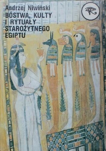 Okładka książki Bóstwa, kulty i rytuały starożytnego Egiptu Andrzej Niwiński