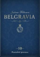 Okładka książki Belgravia. Przeszłość powraca Julian Fellowes