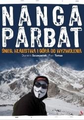 Okładka książki Nanga Parbat. Śnieg, kłamstwa i góra do wyzwolenia Dominik Szczepański,Piotr Tomza