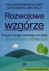 Okładka książki Rozwojowe wzgórze. Program rozwoju osobistego dla dzieci z elementami arteterapii Ewa Baranowska-Jojko,Aleksandra Wiechuła