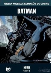 Okładka książki Batman: Hush - Część 1 Jeph Loeb,Jim Lee,Scott Williams