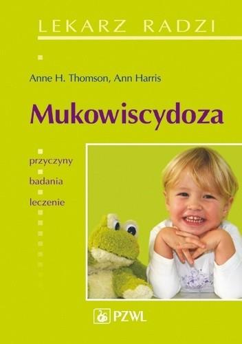 Okładka książki Mukowiscydoza. Lekarz radzi Ann Harris,Anne Thomson