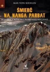 Okładka książki Śmierć na Nanga Parbat Max von Kienlin