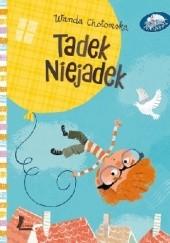 Okładka książki Tadek Niejadek Wanda Chotomska