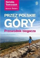 Okładka książki Przez polskie góry. Przewodnik biegacza Natalia Tomasiak