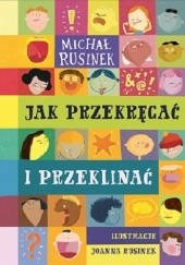 Okładka książki Jak przekręcać i przeklinać Michał Rusinek,Joanna Rusinek