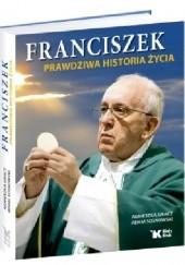 Okładka książki Franciszek. Prawdziwa historia życia Adam Sosnowski,Agnieszka Gracz