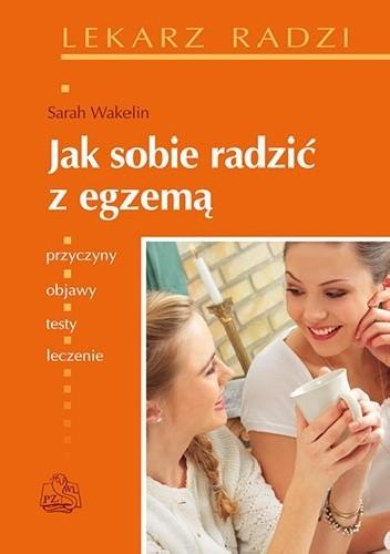 Okładka książki Jak sobie radzić z egzemą Sarah H. Wakelin