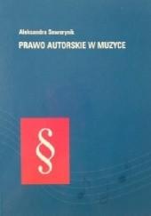 Okładka książki Prawo autorskie w muzyce Aleksandra Sewerynik