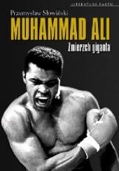 Okładka książki Muhammad Ali. Zmierzch giganta 1942–2016 Przemysław Słowiński