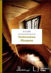 Okładka książki Szelmostwa Skapena Molier