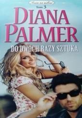 Okładka książki Do dwóch razy sztuka Diana Palmer