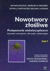 Okładka książki Nowotwory złośliwe Tom 1 Richard Pazdur,Lawrence D. Wagman,Kevin A. Camphausen,William J. Hoskins