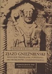 Okładka książki Zjazd Gnieźnieński : religijne przesłanki powstania arcybiskupstwa gnieźnieńskiego Roman Michałowski