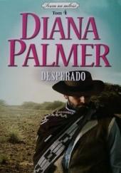 Okładka książki Desperado Diana Palmer