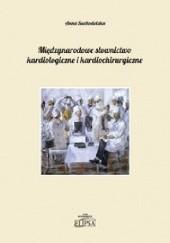 Okładka książki Międzynarodowe słownictwo kardiologiczne i kardiochirurgiczne Anna Suchodolska
