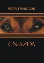 Okładka książki Gniazda Piotr J. Walczak