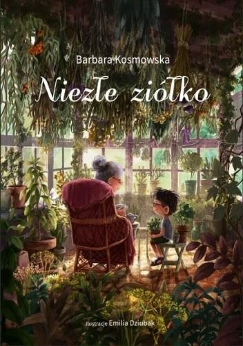 Okładka książki Niezłe ziółko Emilia Dziubak,Barbara Kosmowska