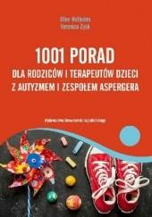 Okładka książki 1001 porad dla rodziców i terapeutów dzieci z autyzmem i zespołem Aspergera Ellen Notbohm,Veronica Zysk