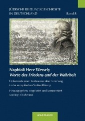 Okładka książki Naphtali Herz Wessely Worte des Friedens und der Wahrheit: Dokumente einer Kontroverse über Erziehung in der europäischen Spätaufklärung.
