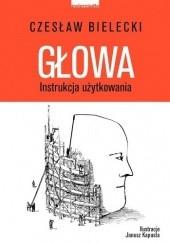 Okładka książki Głowa. Instrukcja użytkowania Czesław Bielecki