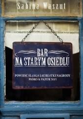 Okładka książki Bar na starym osiedlu Sabina Waszut