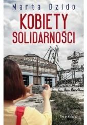 Okładka książki Kobiety Solidarności Marta Dzido